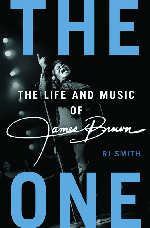 "Book Review: ""The One – The Life and Music of James Brown"" by RJ Smith"