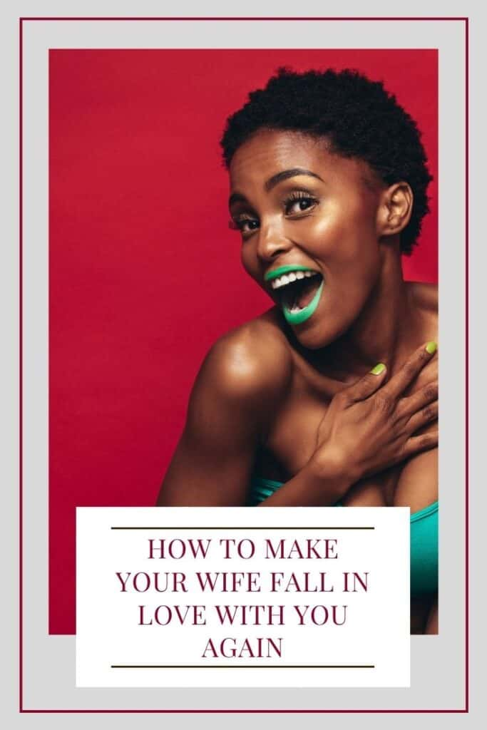 how to make your wife fall in love with you again