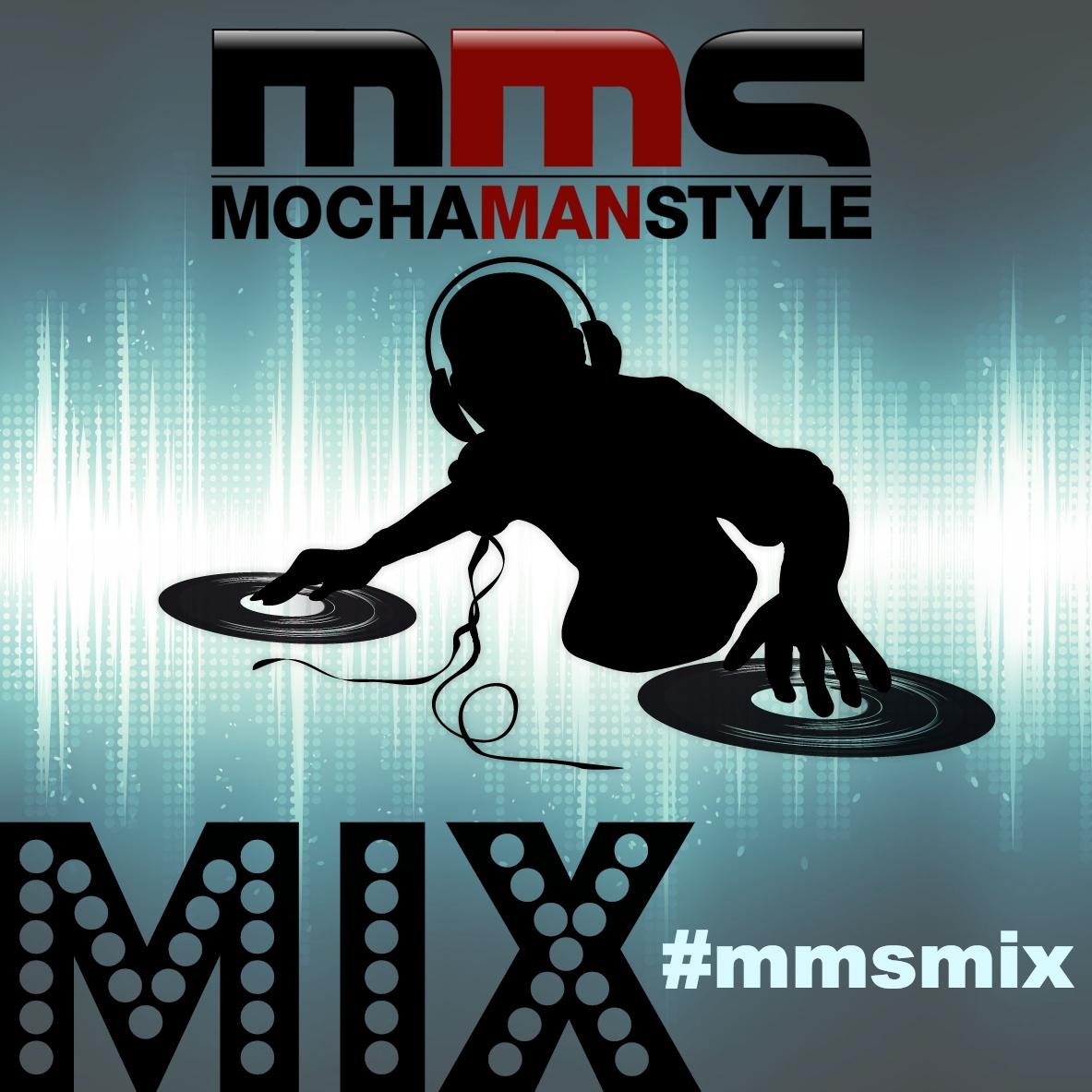 Mocha Man Style Music Mix Playlist (4-25-14) #MMSMIX