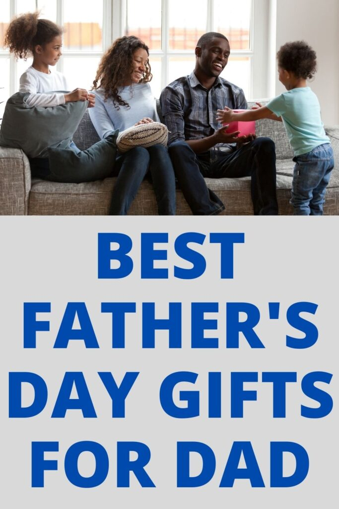 BEST FATHER'S DAY GIFTS FOR DAD