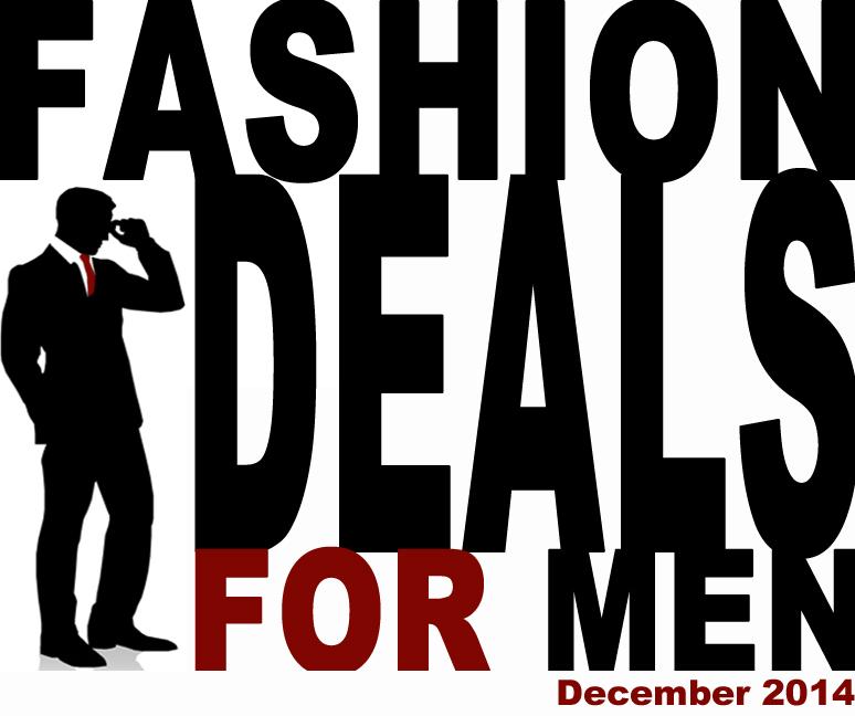 fashion deals for men december 2014