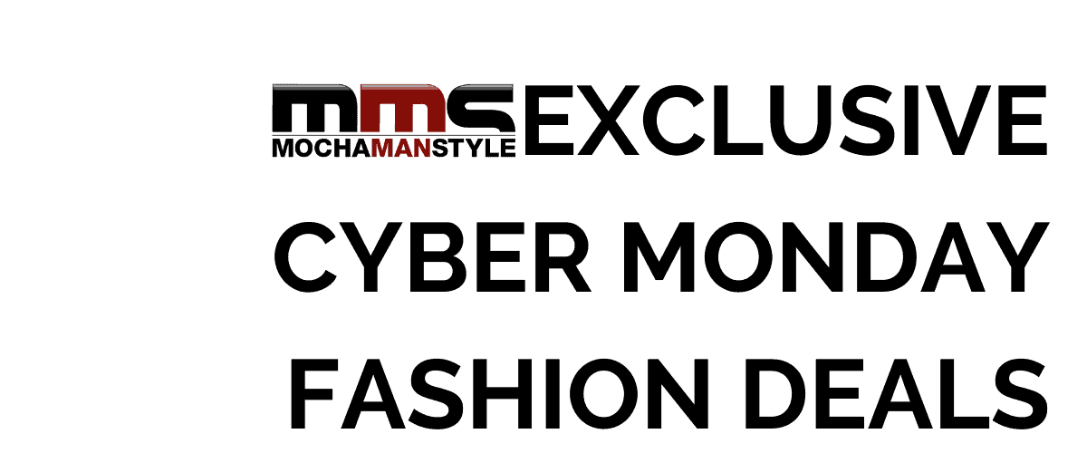 Mocha Man Style Exclusive Cyber Monday Deals