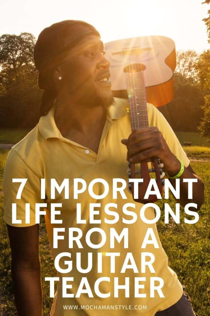 7 Important Life Lessons From a Guitar Teacher